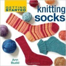 Getting Started Knitting Socks - Ann Budd